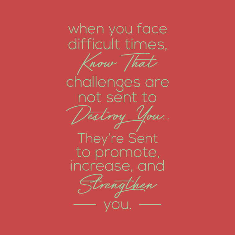 When you face difficult times